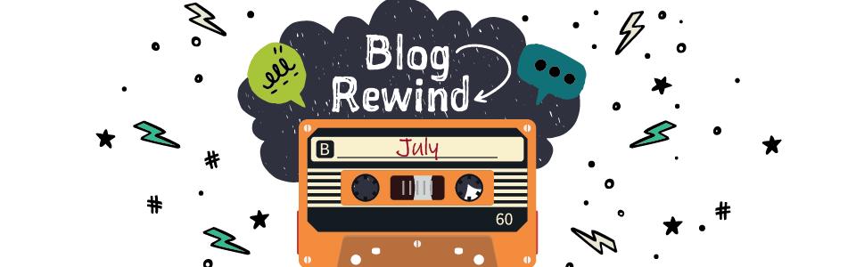 July Blog Rewind