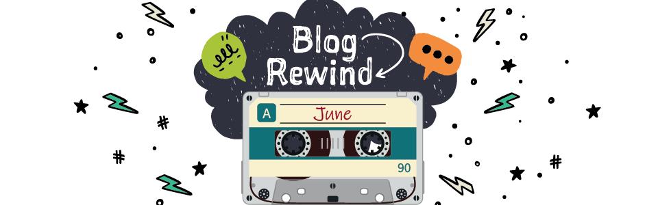 June Blog Rewind